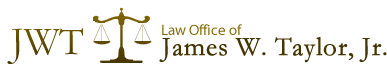Law Office of James W. Taylor, Jr.